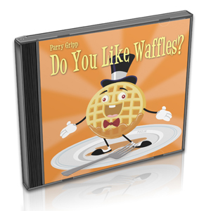 Parry Gripp Do You Like Waffles? Audio CD
